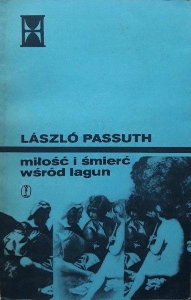 Laszlo Passuth • Miłość i śmierć wśród lagun