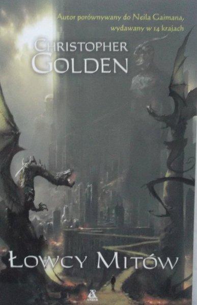 Christopher Golden • Łowcy mitów