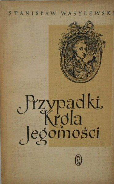 Stanisław Wasylewski • Przypadki Króla Jegomości