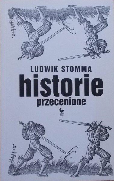 Ludwik Stomma • Historie przecenione