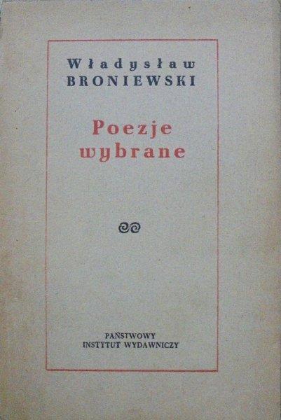 Władysław Broniewski • Poezje wybrane [dedykacja autora]