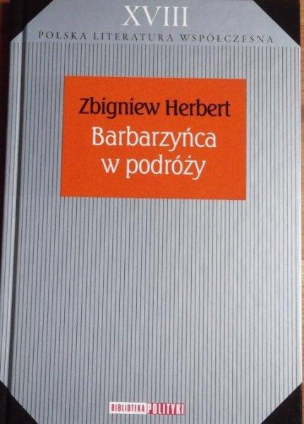 Zbigniew Herbert • Barbarzyńca w podróży