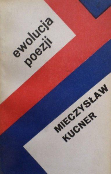 Mieczysław Kucner • Ewolucja poezji