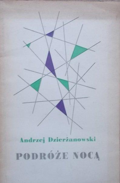 Andrzej Dzierżanowski • Podróże nocą [Józef Skoracki]