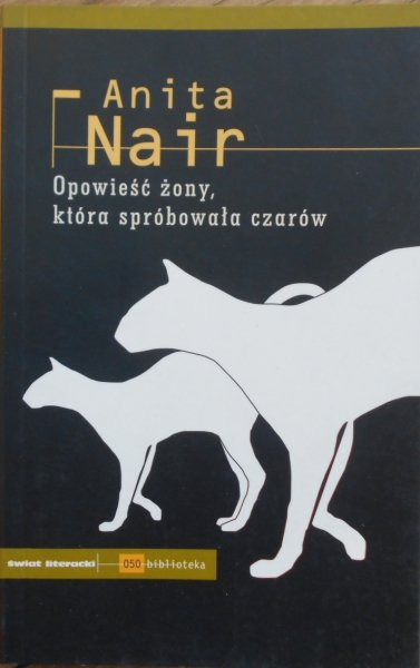 Anita Nair • Opowieść żony, która spróbowała czarów