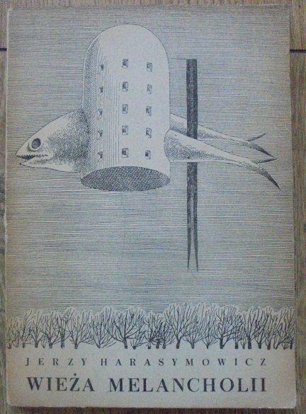 Jerzy Harasymowicz • Wieża melancholii [Daniel Mróz]