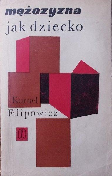 Kornel Filipowicz • Mężczyzna jak dziecko