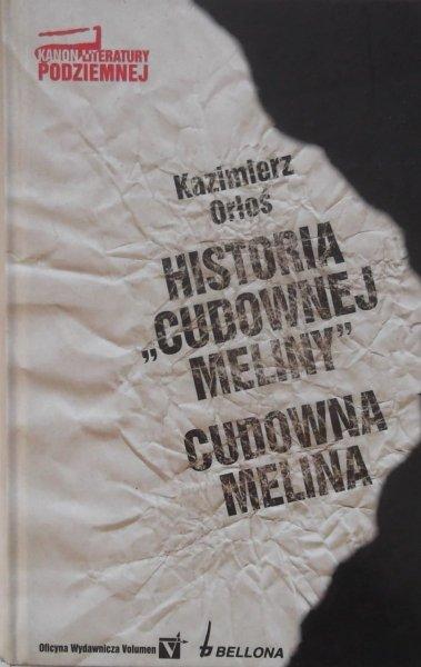 Kazimierz Orłoś • Historia Cudownej Meliny. Cudowna Melina