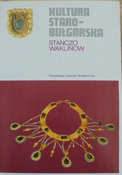 Stanczo Waklinow • Kultura starobułgarska