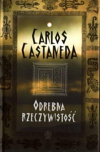 Carlos Castaneda • Odrębna rzeczywistość