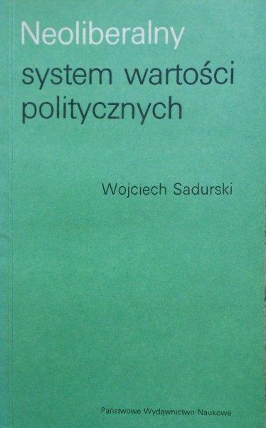 Wojciech Sadurski • Neoliberalny system wartości politycznych