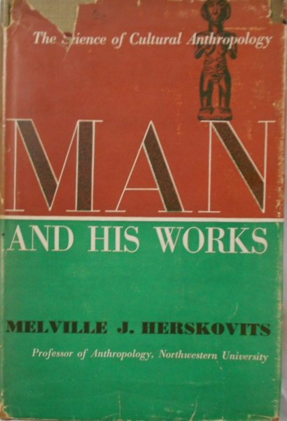 Melville J. Herskovits • Man and his works