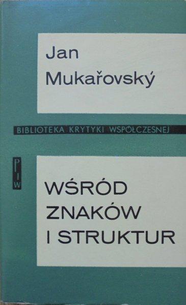 Jan Mukarovsky • Wśród znaków i struktur