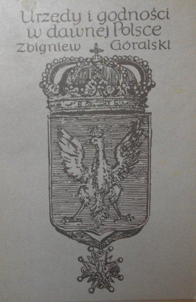 Zbigniew Góralski • Urzędy i godności w dawnej Polsce