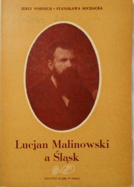 Jerzy Pośpiech, Stanisława Sochacka • Lucjan Malinowski a Śląsk