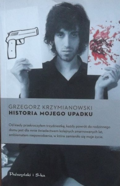 Grzegorz Krzymianowski • Historia mojego upadku