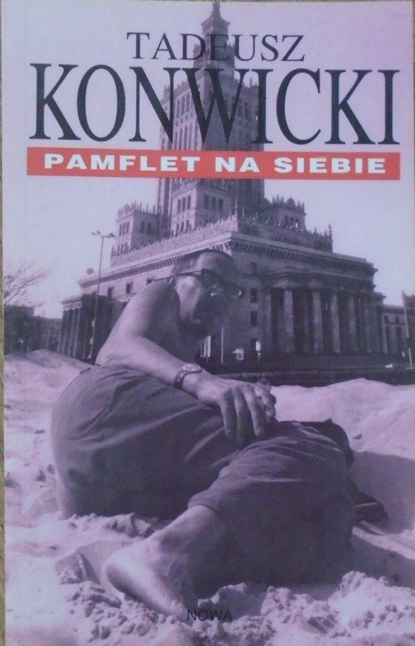Tadeusz Konwicki • Pamflet na siebie
