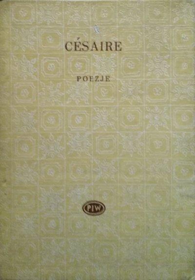Aime Cesaire • Poezje [Biblioteka Poetów]
