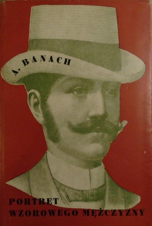 Andrzej Banach • Portret wzorowego mężczyzny
