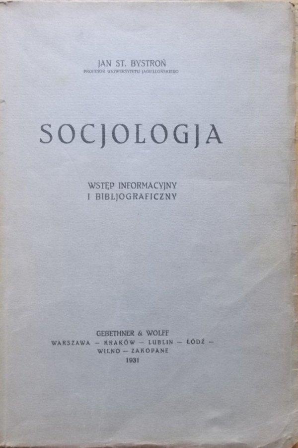 Jan Stanisław Bystroń • Socjologia. Wstęp informacyjny i bibljograficzny