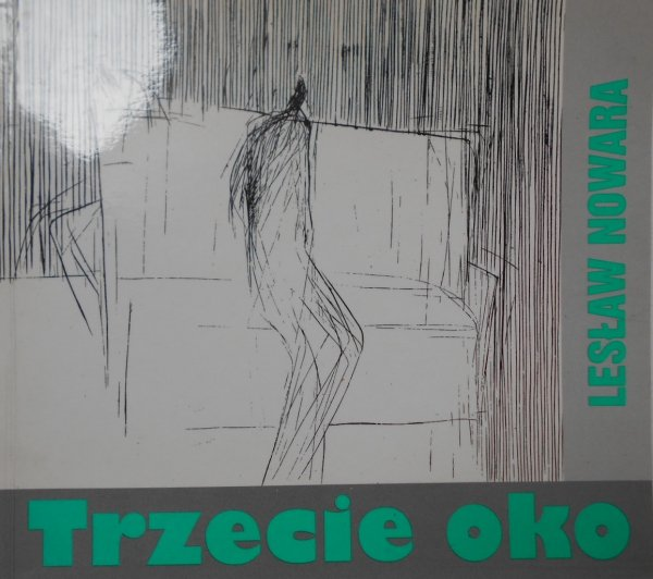 Lesław Nowara • Trzecie oko [dedykacja autora]