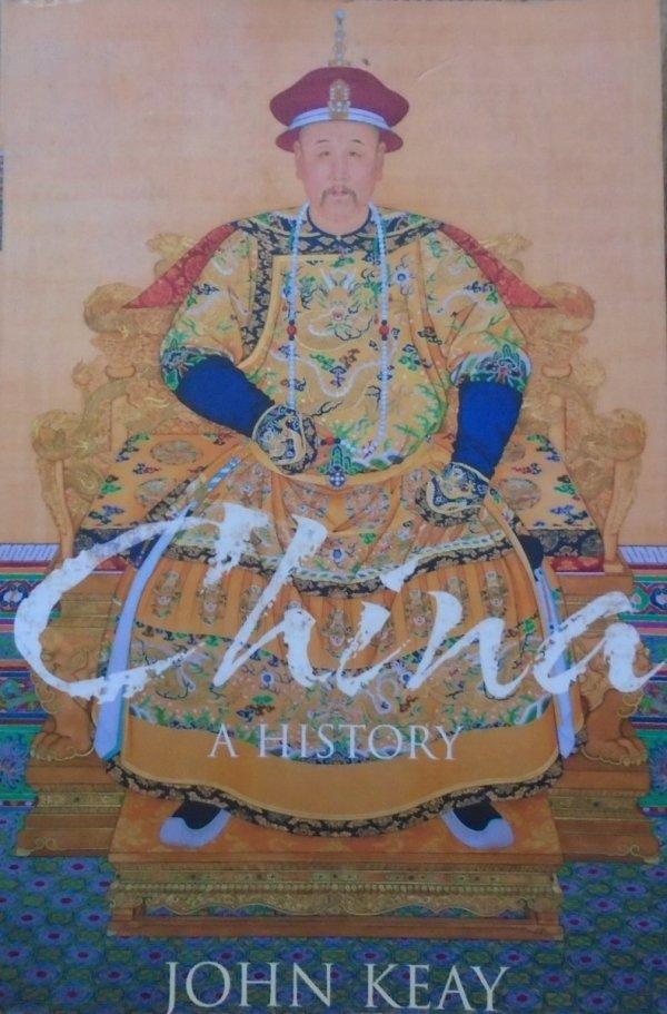 John Keay • China. A History