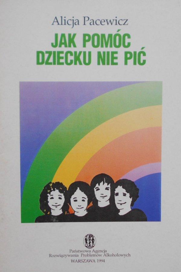 Alicja Pacewicz • Jak pomóc dziecku nie pić