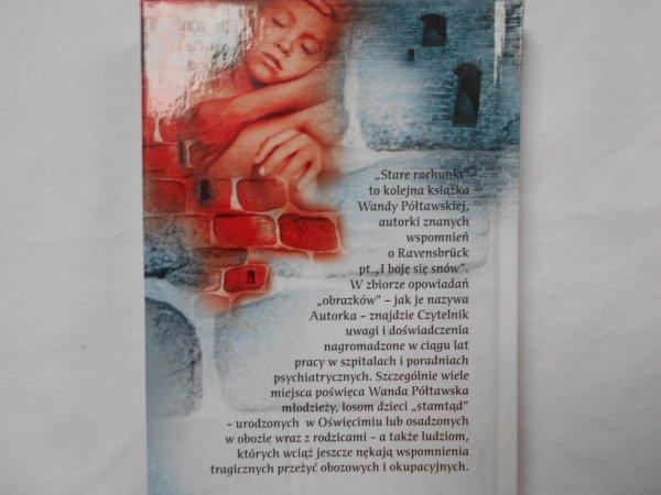 Wanda Półtawska • Stare rachunki