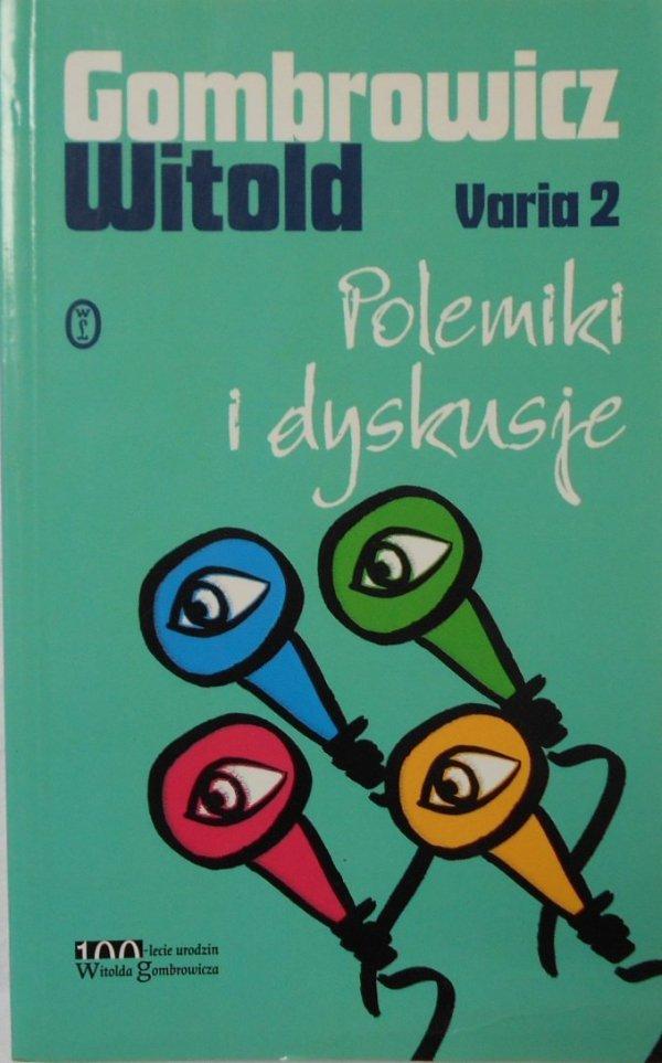 Witold Gombrowicz • Polemiki i dyskusje Varia 2