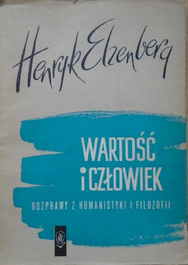 Henryk Elzenberg • Wartość i człowiek. Rozprawy z humanistyki i filozofii