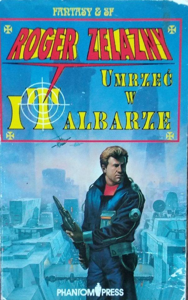 Roger Zelazny • Umrzeć na Italbarze