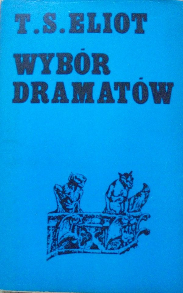 T.S. Eliot • Wybór dramatów. Cocktail Party