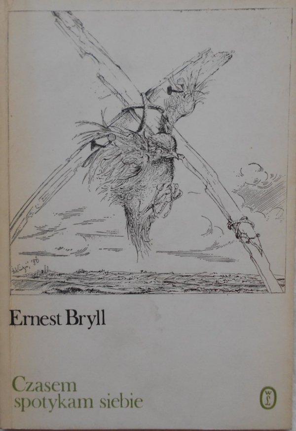 Ernest Bryll • Czasem spotykam siebie