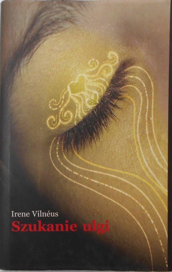 Irene Vilneus • Szukanie ulgi