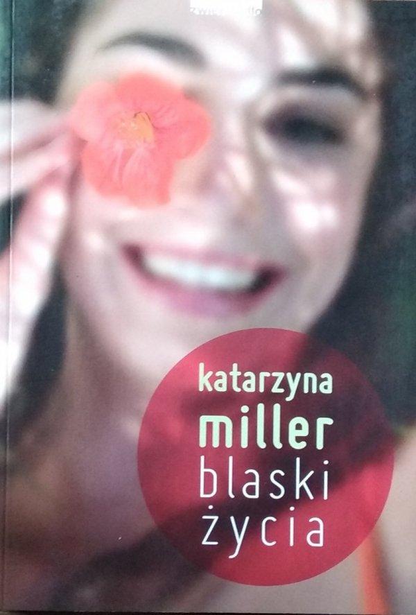 Katarzyna Miller • Blaski życia