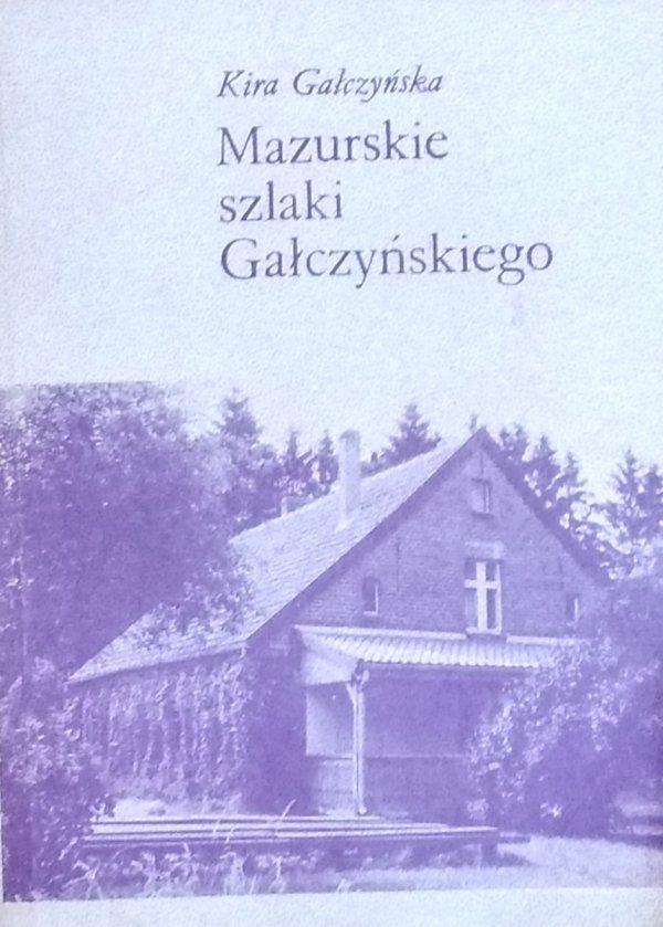 Kira Gałczyńska • Mazurskie szlaki Gałczyńskiego