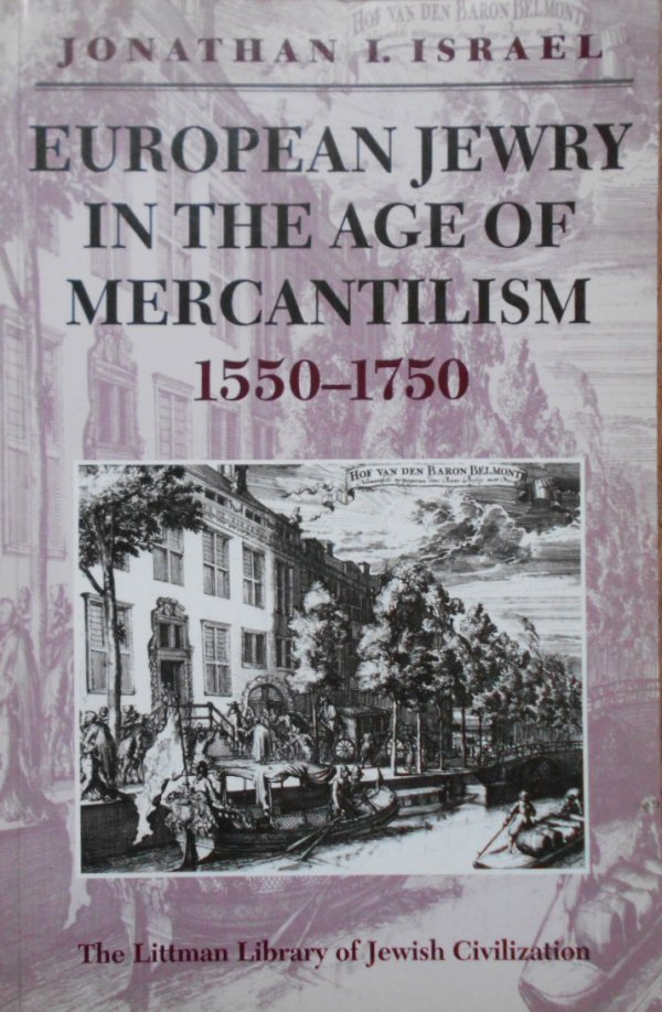 Jonathan I. Israel • European Jewry in the age of mercantilism 1550-1750