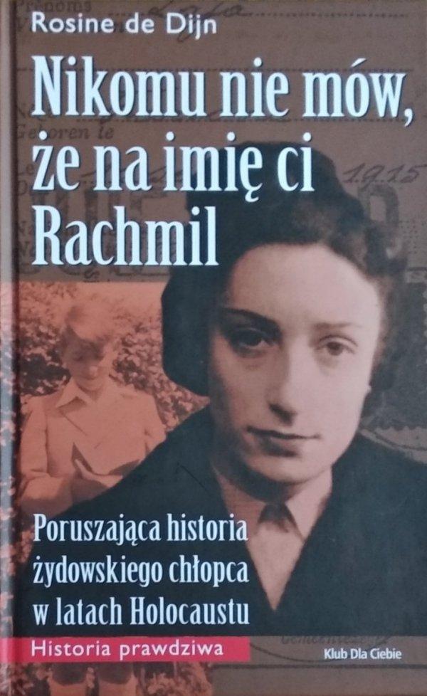 Rosine de Dijn • Nikomu nie mów, że na imię ci Rachmil