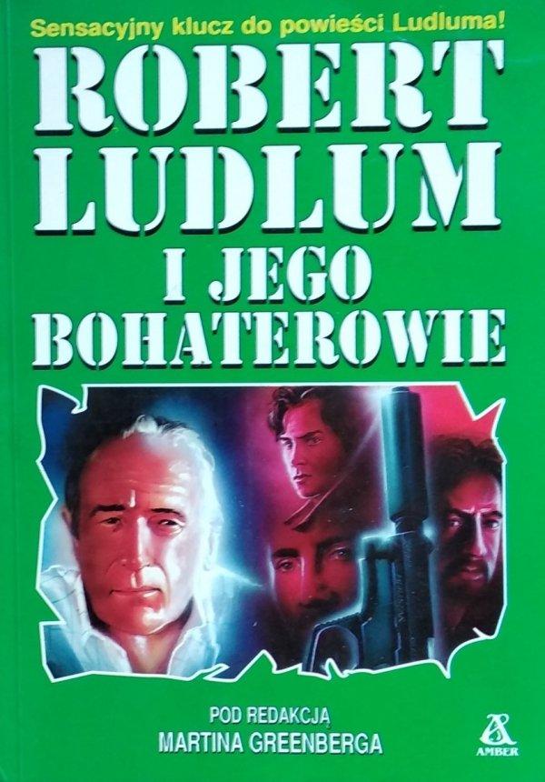 Martin Greenberg • Robert Ludlum i jego bohaterowie