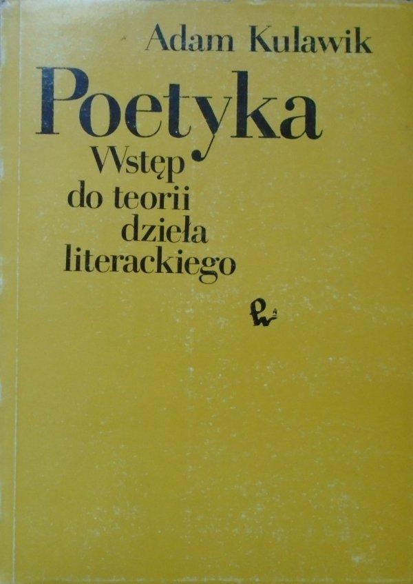 Adam Kulawik • Poetyka. Wstęp do teorii dzieła literackiego