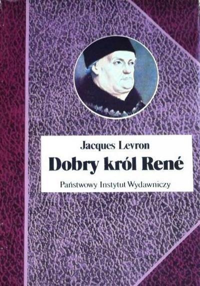 Jacques Levron • Dobry król Rene