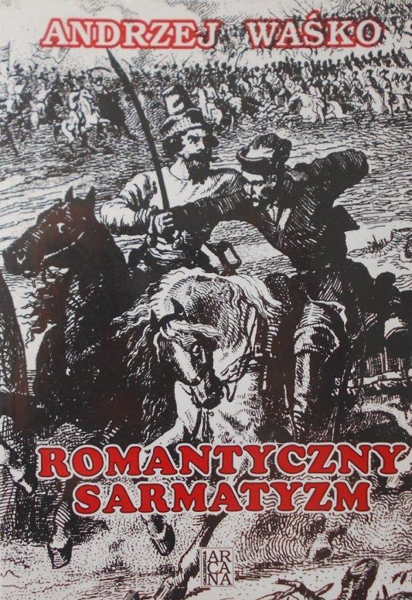 Andrzej Waśko • Romantyczny sarmatyzm [dedykacja autora]