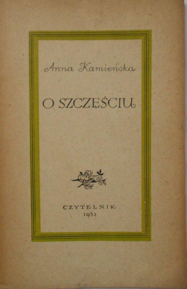 Anna Kamieńska • O szczęściu