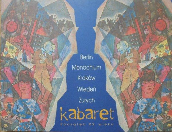 Kabaret. Początek XX wieku • Berlin, Monachium, Kraków, Wiedeń, Zurych