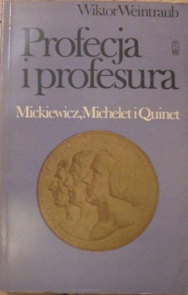 Wiktor Weintraub • Profecja i profesura. Mickiewicz, Michelet i Quinet