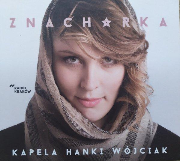 Kapela Hanki Wójciak Znachorka CD