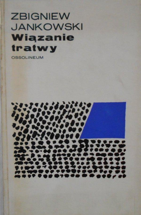Zbigniew Jankowski • Wiązanie tratwy [dedykacja autora]