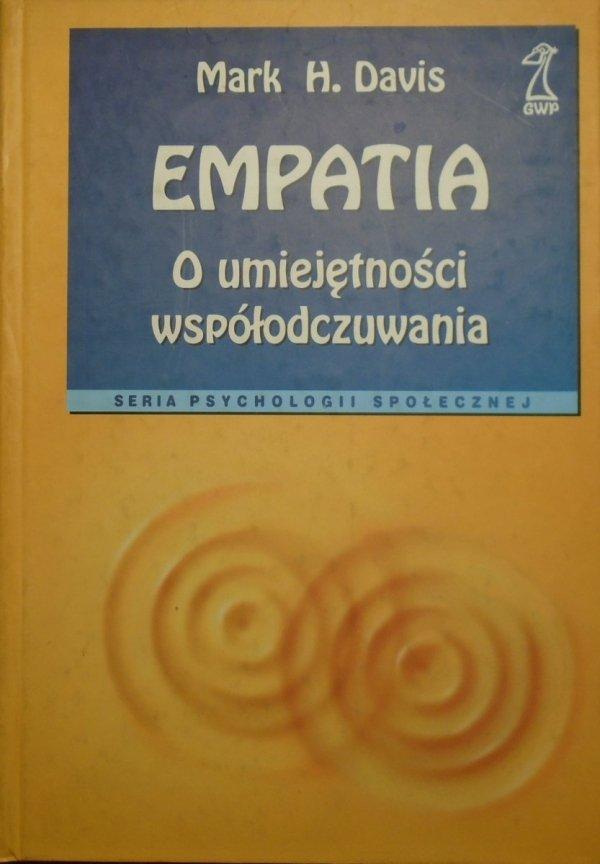 Mark H. Davis • Empatia. O umiejętności współodczuwania