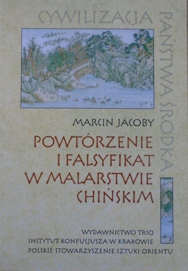 Marcin Jacoby • Powtórzenie i falsyfikat w malarstwie chińskim [Chiny, malarstwo chińskie]