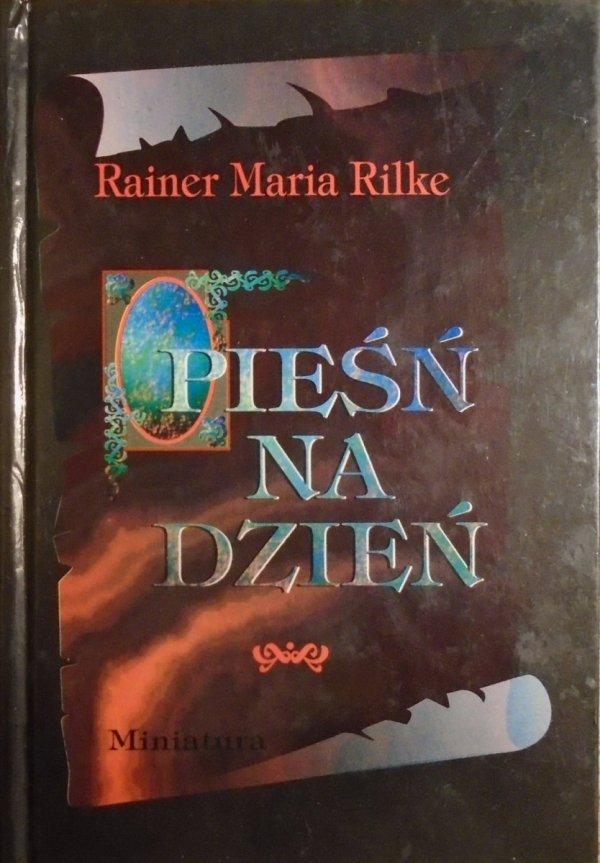 Rainer Maria Rilke • Pieśń na dzień